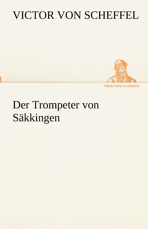 Victor von Scheffel Der Trompeter von Sakkingen недорого
