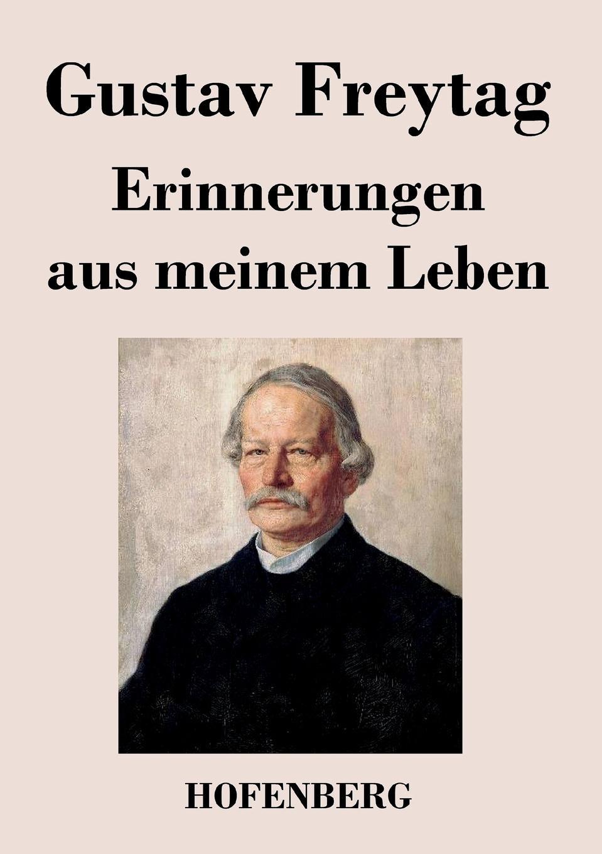 Gustav Freytag Erinnerungen aus meinem Leben x scharwenka klange aus meinem leben erinnerungen eines musikers