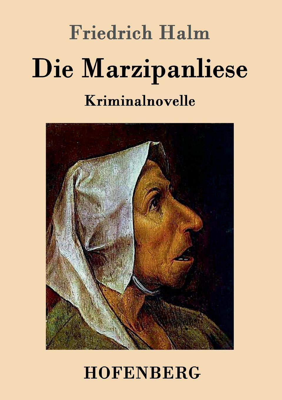 Friedrich Halm Die Marzipanliese цены