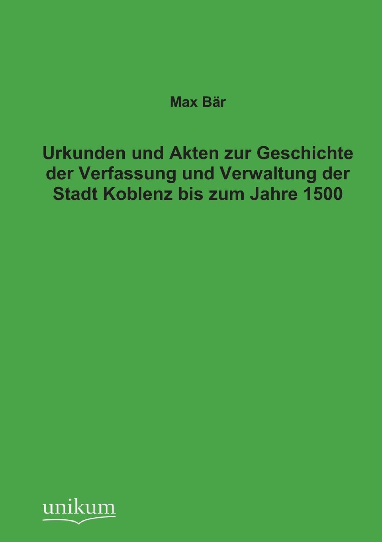 Max Bar Urkunden Und Akten Zur Geschichte Der Verfassung Und Verwaltung Der Stadt Koblenz Bis Zum Jahre 1500 otto hartwig quellen und forschungen zur altesten geschichte der stadt florenz