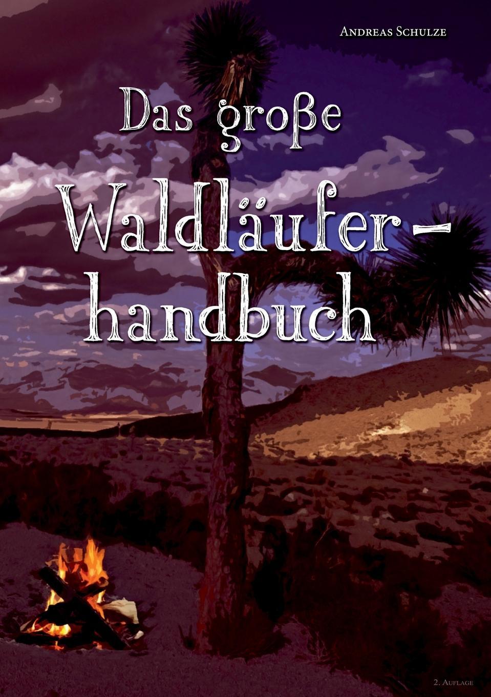 Andreas Schulze Das Grosse Waldlauferhandbuch martin pohl physik für alle