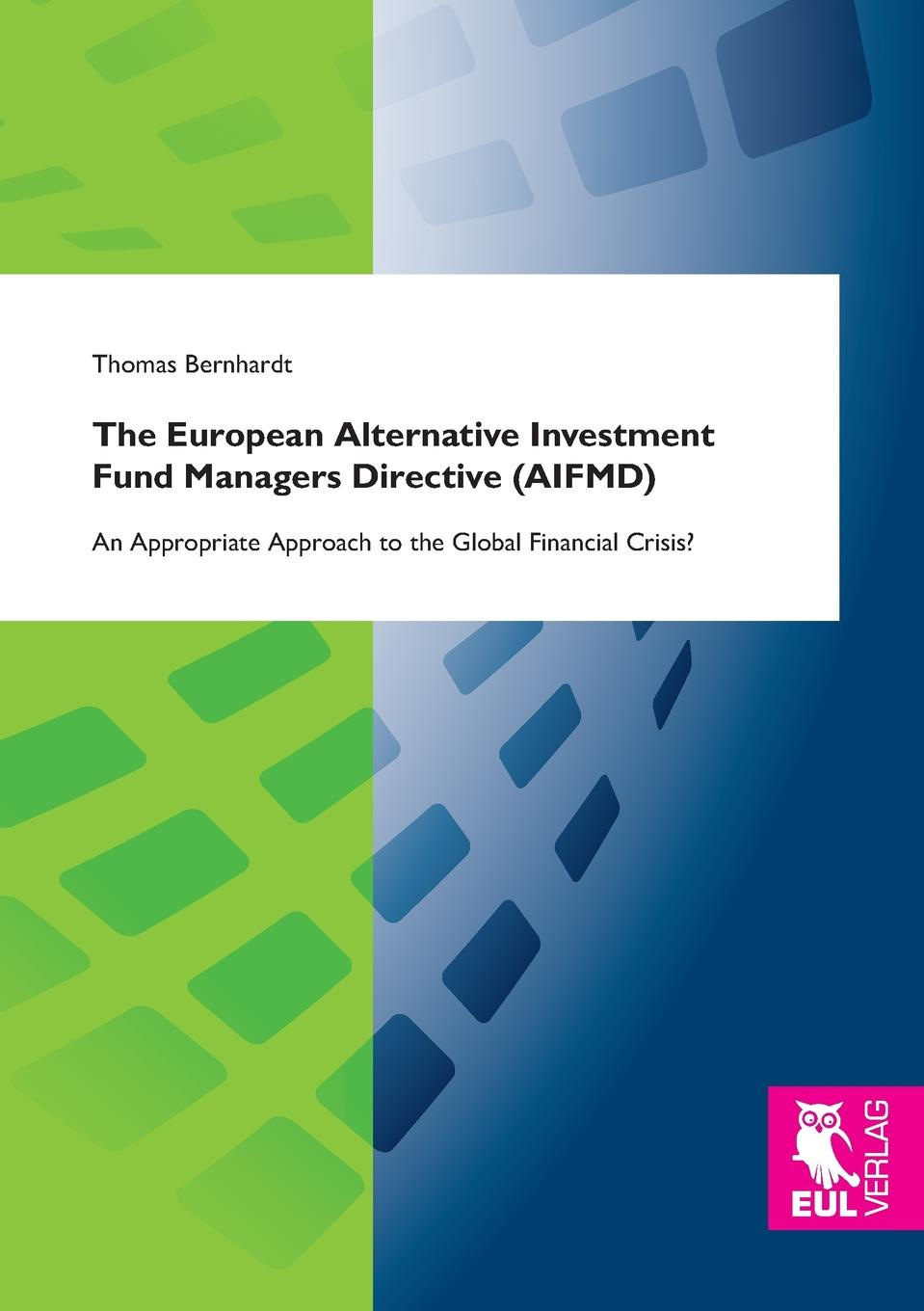 Thomas Bernhardt The European Alternative Investment Fund Managers Directive (Aifmd) frank fabozzi j investing in mortgage backed and asset backed securities financial modeling with r and open source analytics