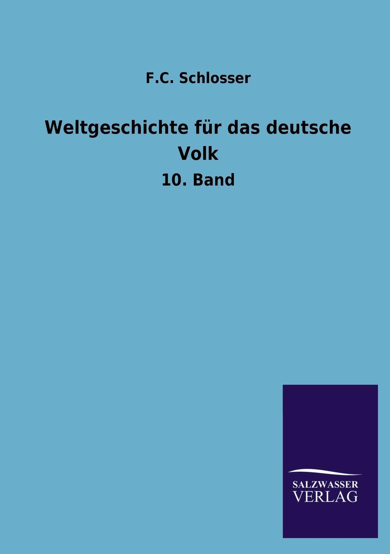 F. C. Schlosser Weltgeschichte Fur Das Deutsche Volk