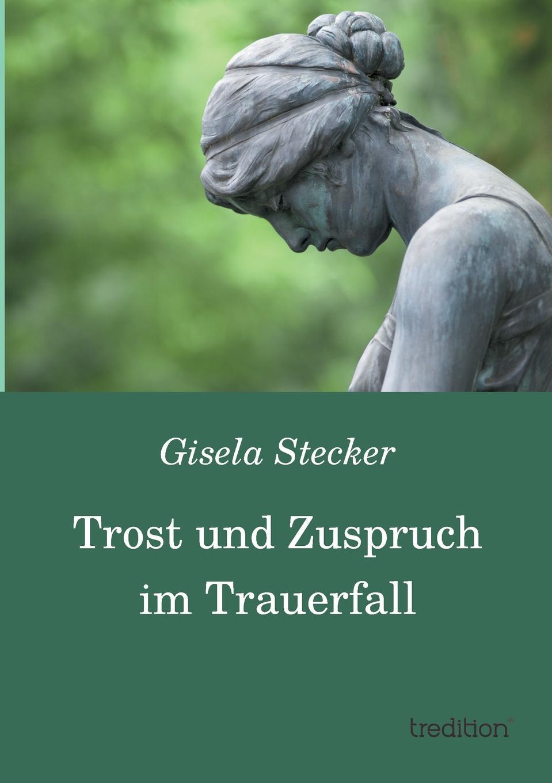 Gisela Stecker Trost Und Zuspruch Im Trauerfall c graupner unser trost ist der dass wir ein gut gewissen gwv 1124 28