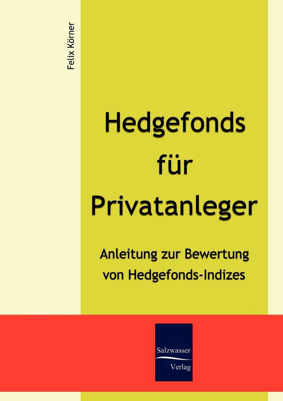 Felix Körner Hedgefonds fur Privatanleger bernd berg hedge fonds fur privatanleger