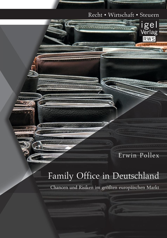Family Office in Deutschland. Chancen Und Risiken Im Grossten Europaischen Markt Der deutsche Markt ist fР?r Anbieter von Family Offices immer noch...