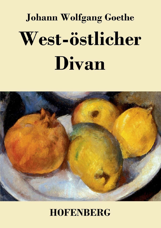 все цены на Johann Wolfgang Goethe West-ostlicher Divan онлайн