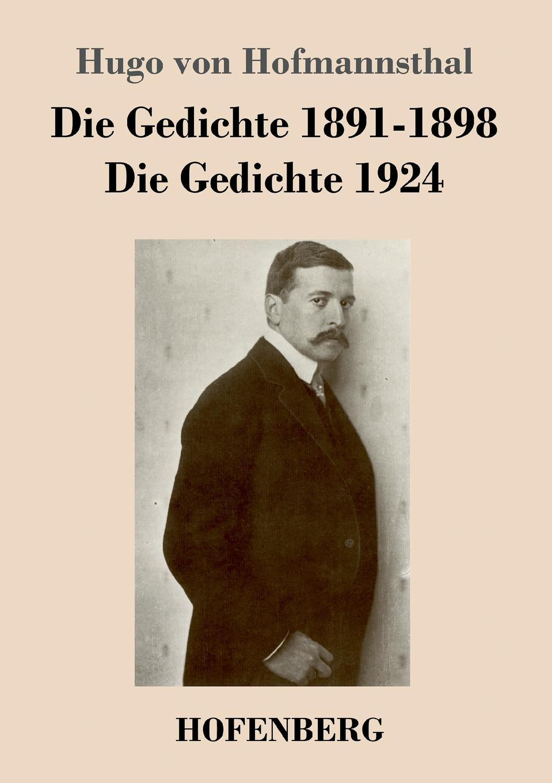 Hugo von Hofmannsthal Die Gedichte 1891-1898 / Die Gedichte 1924 хуго вольф 3 gedichte von michelangelo fur eine ba stimme und klavier von hugo wolf