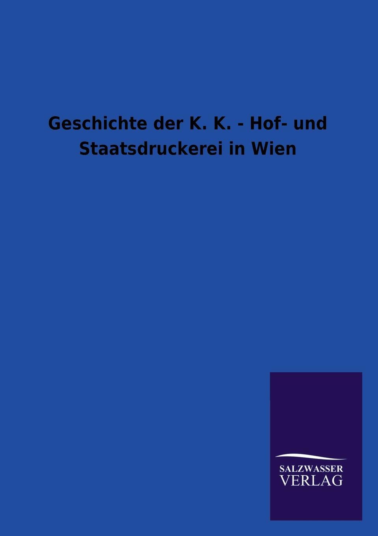 цена Ohne Autor Geschichte Der K. K. - Hof- Und Staatsdruckerei in Wien в интернет-магазинах