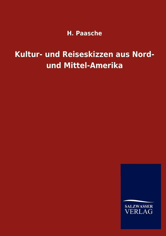 H. Paasche Kultur- und Reiseskizzen aus Nord- und Mittel-Amerika