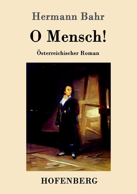 Hermann Bahr O Mensch. francisco goya