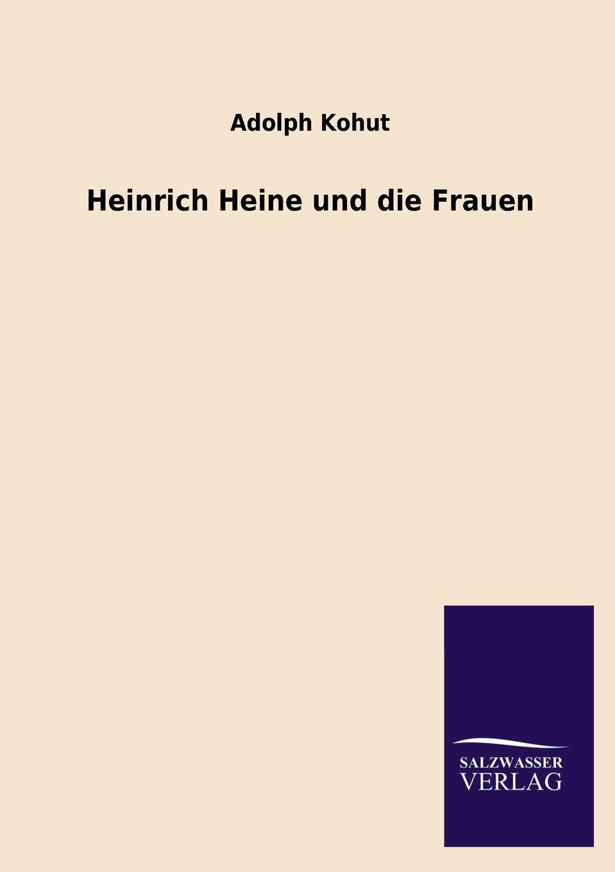 Adolph Kohut Heinrich Heine Und Die Frauen heinrich heine shakespeares madchen und frauen