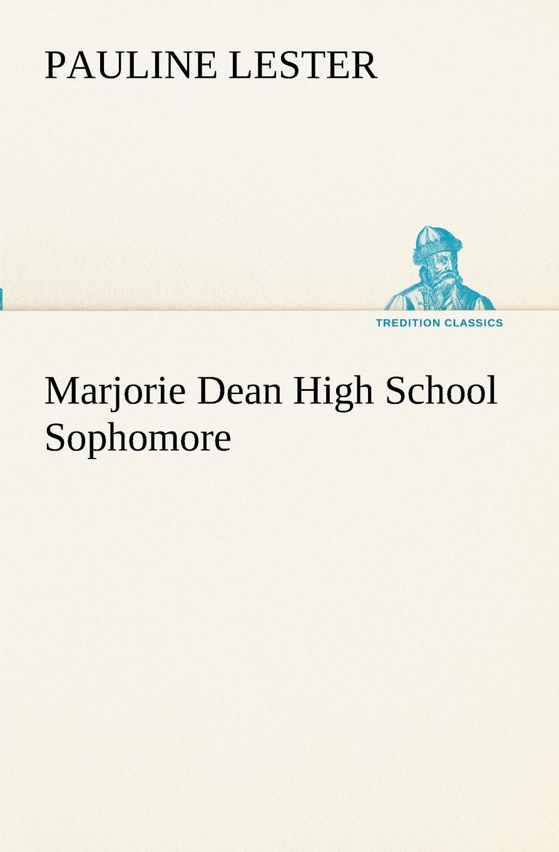 Pauline Lester Marjorie Dean High School Sophomore chase josephine marjorie dean high school sophomore