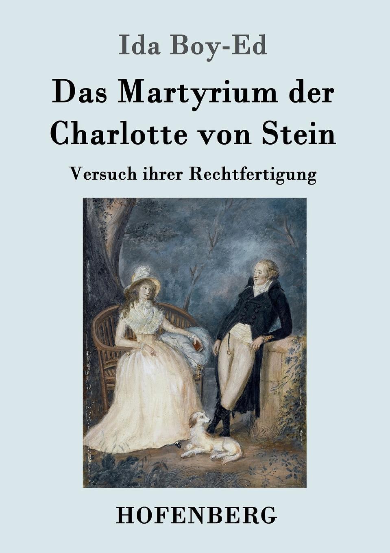 Ida Boy-Ed Das Martyrium der Charlotte von Stein charlotte stein sweet agony