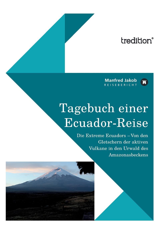 Manfred Jakob Tagebuch Einer Ecuador Reise