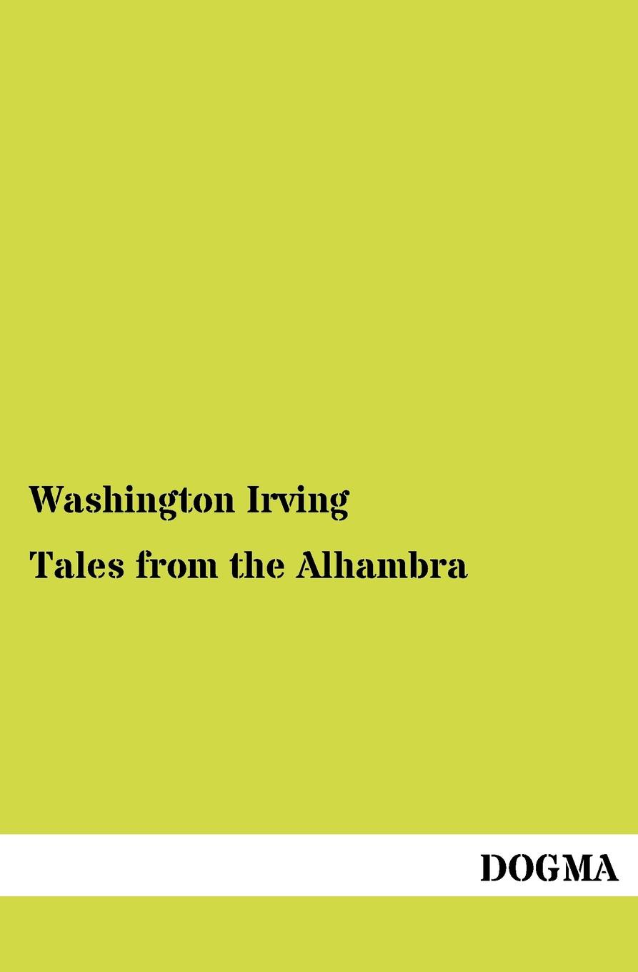 Washington Irving Tales from the Alhambra washington irving the alhambra