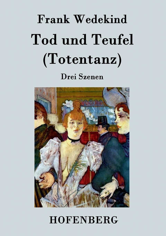 Frank Wedekind Tod und Teufel (Totentanz) frank wedekind fruhlings erwachen
