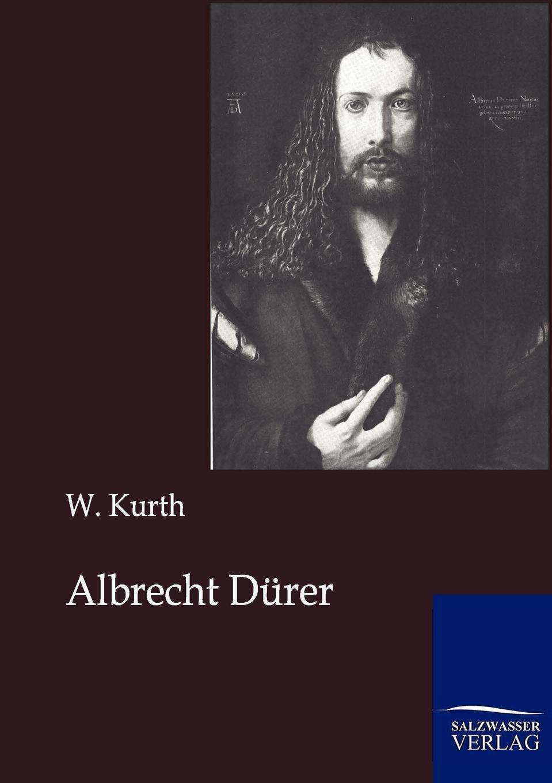 W. Kurth Albrecht Durer a durer albrecht durers unterweisung der messung