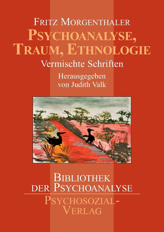 Fritz Morgenthaler, Judith Valk Psychoanalyse, Traum, Ethnologie