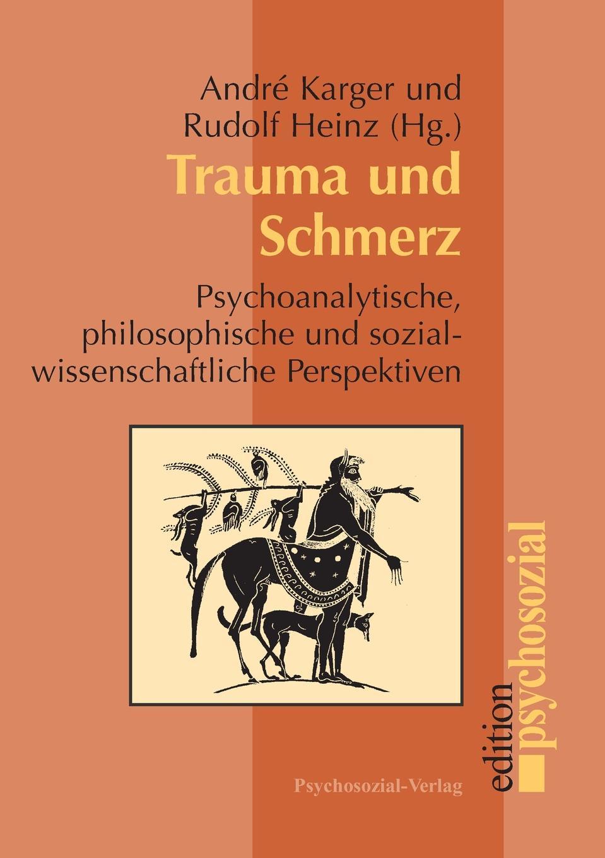 André Karger, Rudolf Heinz Trauma und Schmerz dieffenbach johann friedrich der aether gegen den schmerz