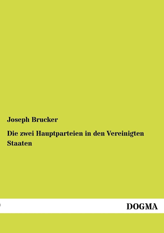 Joseph Brucker Die zwei Hauptparteien in den Vereinigten Staaten thomas gantner verfall der deutschen sprachinsel des pennsylvaniadeutschen in den vereinigten staaten von amerika
