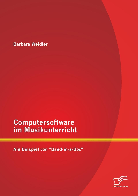 Barbara Weidler Computersoftware Im Musikunterricht. Am Beispiel Von Band-In-A-Box thomas grasse neue musik im musikunterricht pierre boulez und die serielle musik