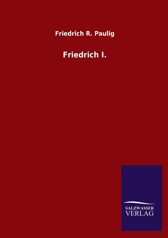 Friedrich R. Paulig I.
