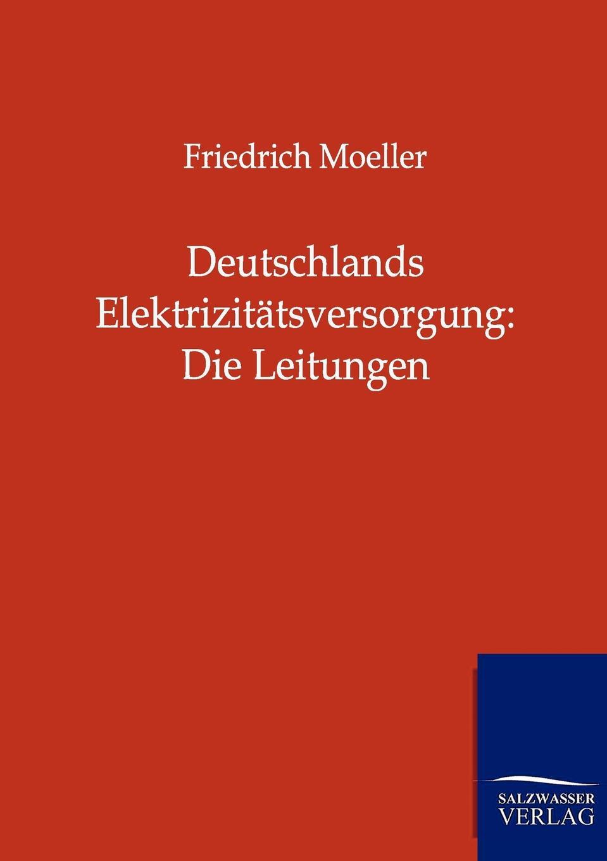 Friedrich Moeller Deutschlands Elektrizitatsversorgung. Die Leitungen 1pc used pkzm0 16 moeller