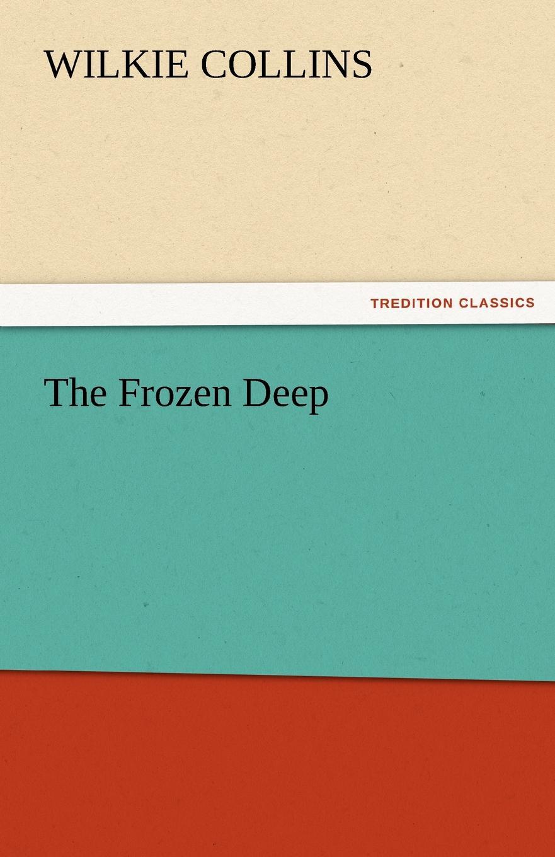 Wilkie Collins The Frozen Deep