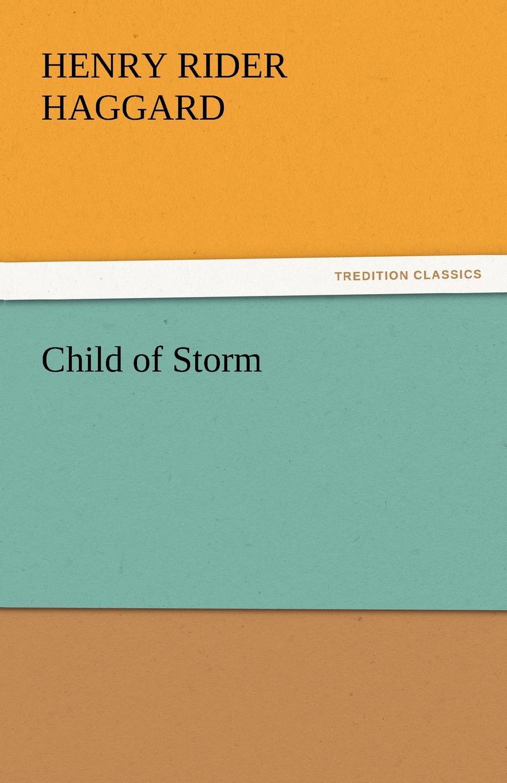 лучшая цена H. Rider Haggard, Henry Rider Haggard Child of Storm