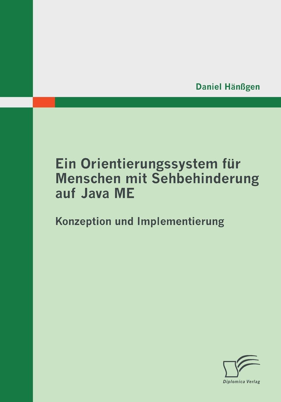 Daniel Hanssgen Ein Orientierungssystem Fur Menschen Mit Sehbehinderung Auf Java Me. Konzeption Und Implementierung menschen a2 testtrainer mit cd