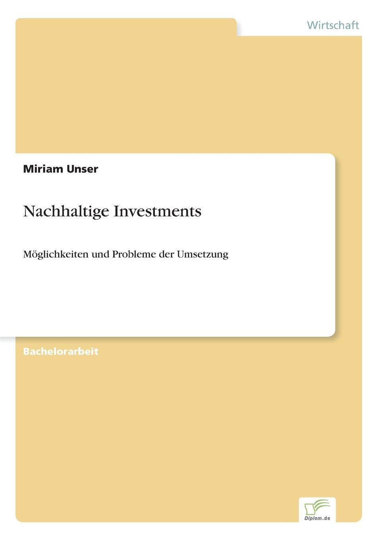 Miriam Unser Nachhaltige Investments johann seitz nachhaltige investments eine empirisch vergleichende analyse der performance ethisch nachhaltiger investmentfonds in europa