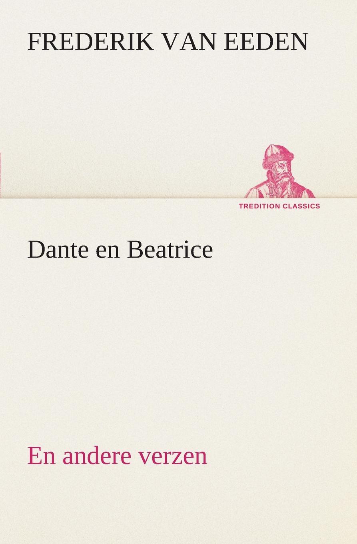 Frederik van Eeden Dante en Beatrice En andere verzen adriaan loosjes lauwerkroon voor de nederlandsche zeehelden bij hunne betoonde moed en dapperheld in den zeeslag voor algiers den alften van oogstmaand 1816
