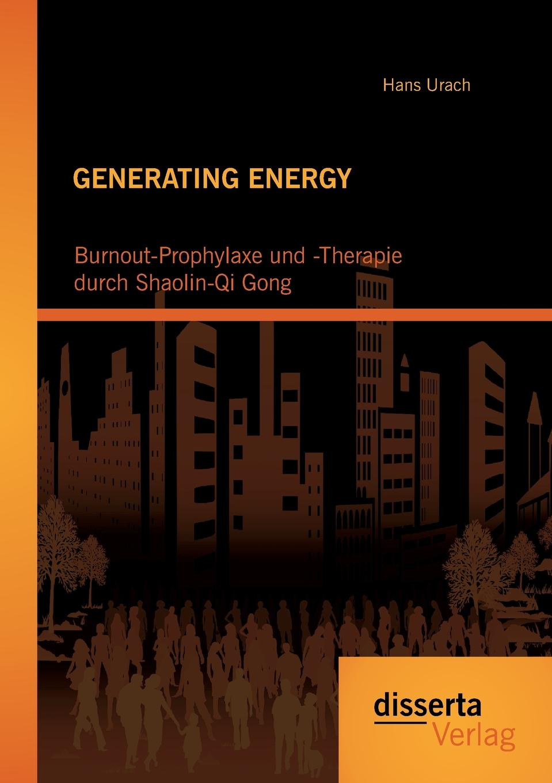 цены на Hans Urach Generating Energy. Burnout-Prophylaxe Und -Therapie Durch Shaolin-Qi Gong  в интернет-магазинах
