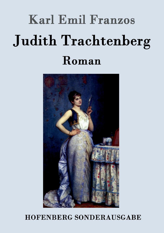 Karl Emil Franzos Judith Trachtenberg karl emil franzos der stumme mit dem bosen blick