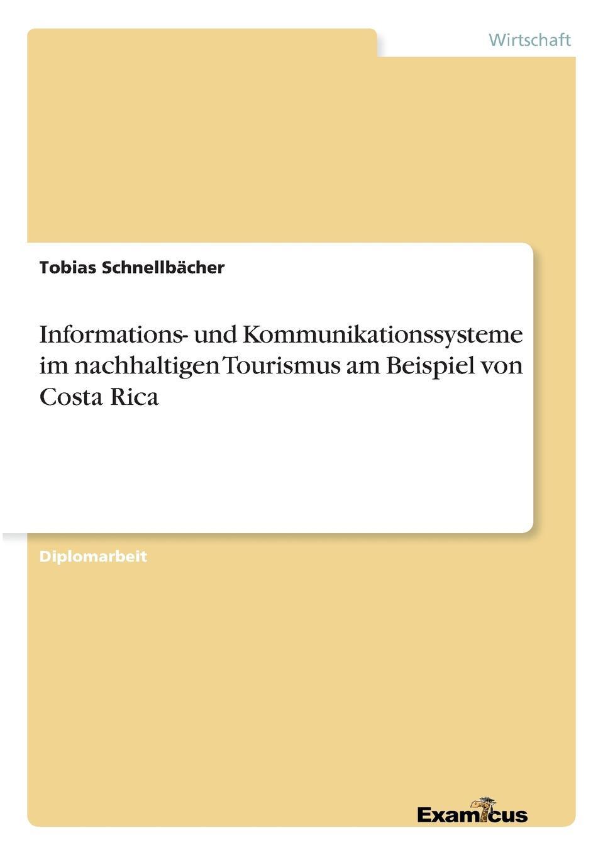 Tobias Schnellbächer Informations- und Kommunikationssysteme im nachhaltigen Tourismus am Beispiel von Costa Rica kommunikation in tourismus lehrerhandbuch