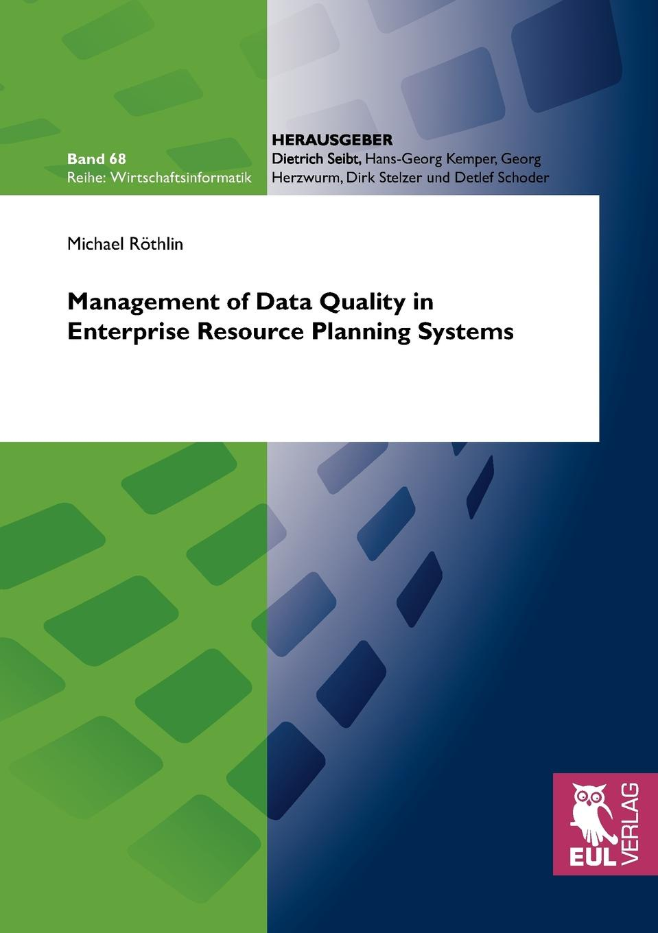 Michael Röthlin Management of Data Quality in Enterprise Resource Planning Systems william wilson holographic data storage from theory to practical systems
