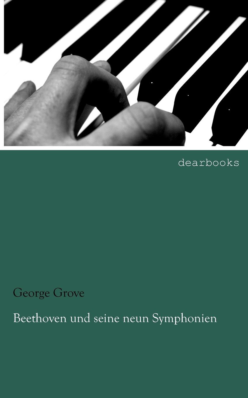 George Grove Beethoven und seine neun Symphonien цена и фото