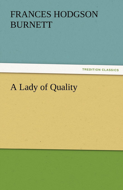Frances Hodgson Burnett A Lady of Quality