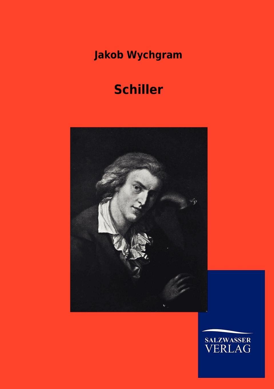 Jakob Wychgram Schiller jakob wychgram charlotte von schiller