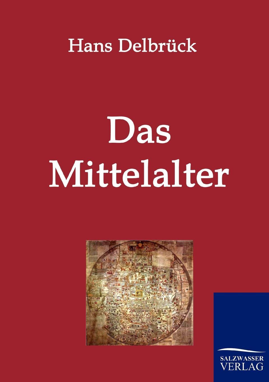 Hans Delbrück Das Mittelalter gebor n ist ein kindelein