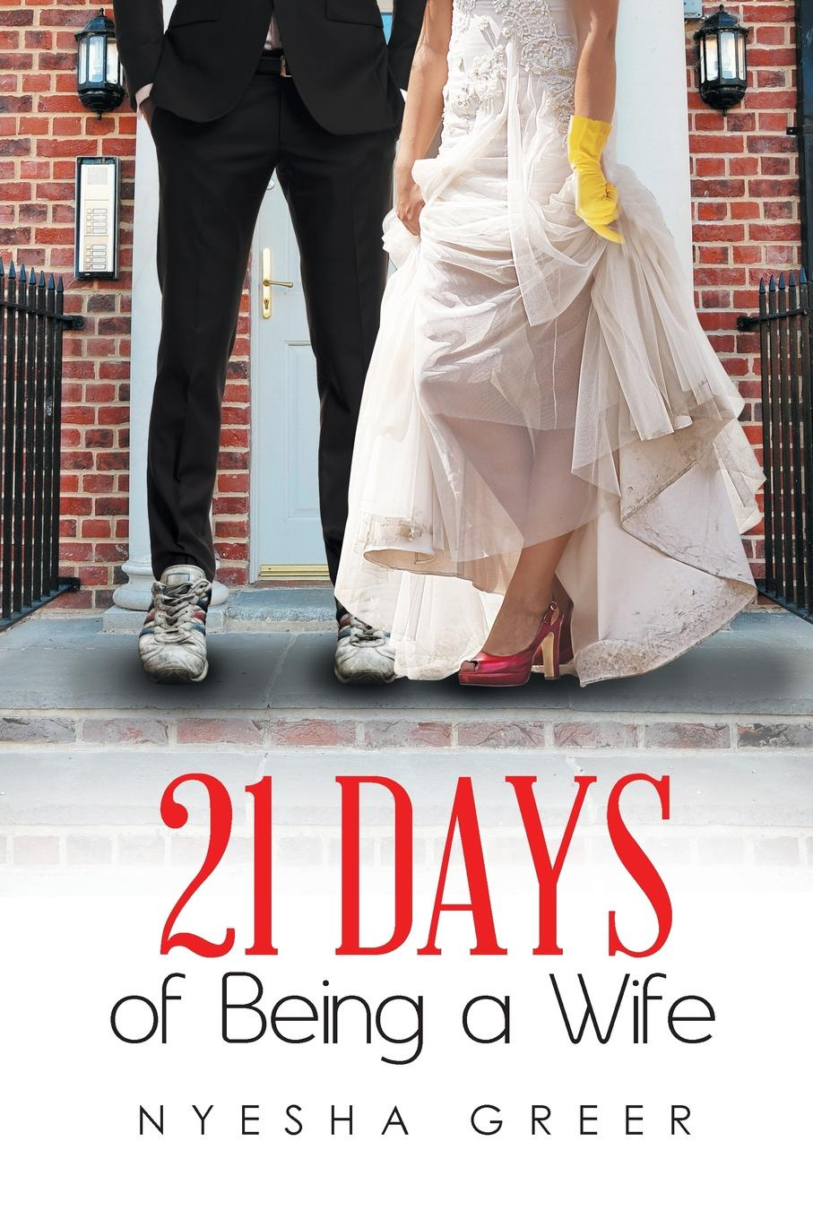 Nyesha Greer 21 Days of Being a Wife the wife