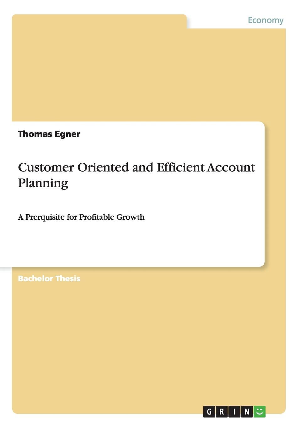 Thomas Egner Customer Oriented and Efficient Account Planning ann thomas pay attention how to listen respond and profit from customer feedback