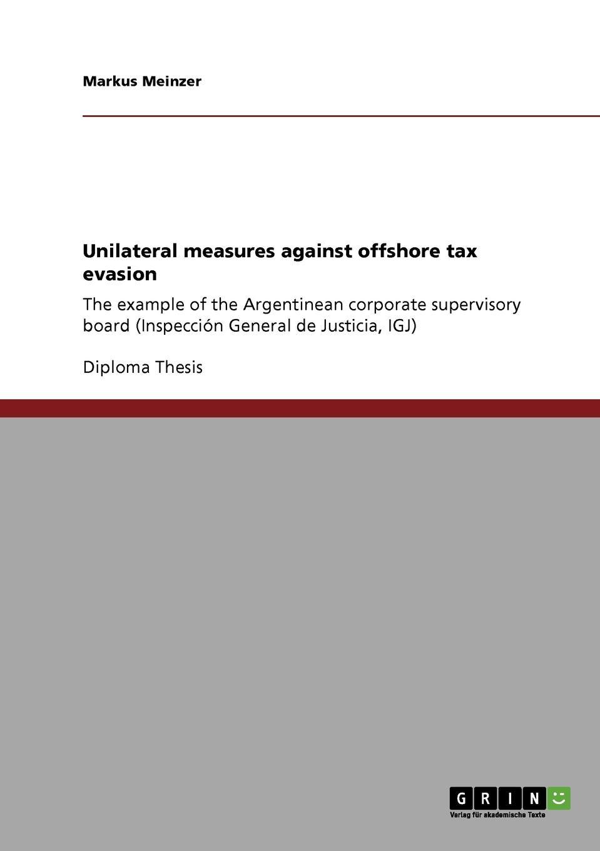 Markus Meinzer Unilateral measures against offshore tax evasion недорго, оригинальная цена