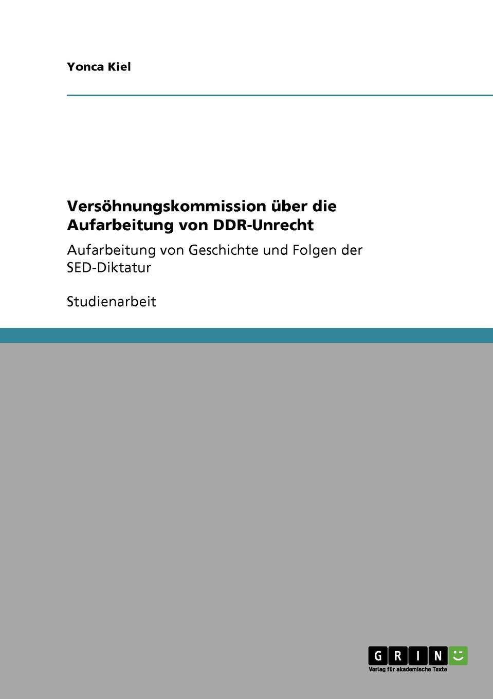 Yonca Kiel Versohnungskommission uber die Aufarbeitung von DDR-Unrecht j lorber die geistige sonne lebenswahre eroffnungen und belehrungen uber die zustande im jenseits mit himmlischer erklarung der 12 gottlichen lebensregeln und von da aus einblicke in german edition