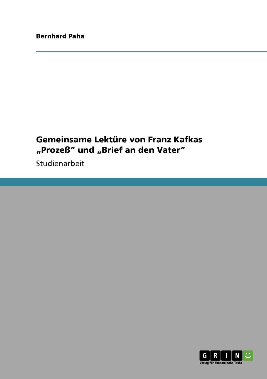 Bernhard Paha Gemeinsame Lekture von Franz Kafkas .Prozess und .Brief an den Vater gerd berner franz kafkas heimkehr versuch einer interpretation