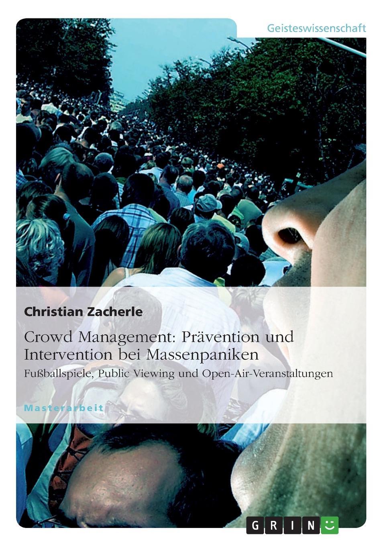 Фото - Christian Zacherle Crowd Management. Pravention und Intervention bei Massenpaniken panik panik panik