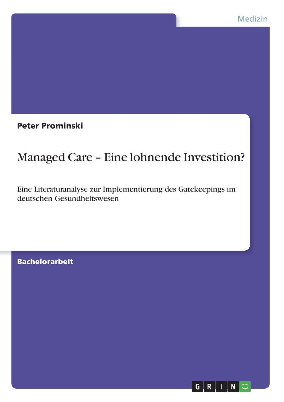 Peter Prominski Managed Care - Eine lohnende Investition. недорого