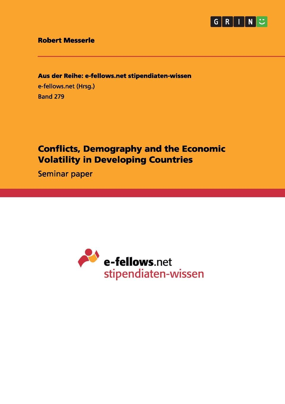 Robert Messerle Conflicts, Demography and the Economic Volatility in Developing Countries escentric molecules wallpaper paper passion