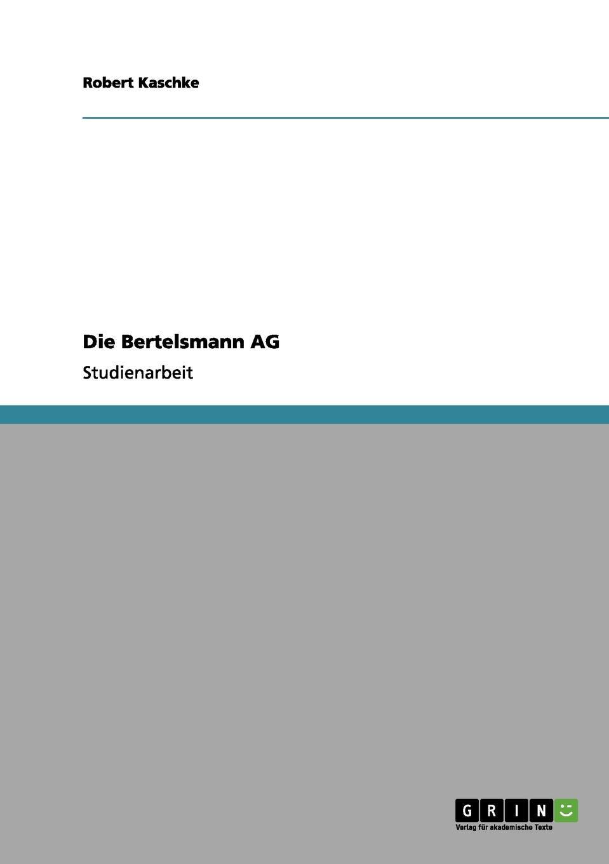 Die Bertelsmann AG Studienarbeit aus dem Jahr 2004 im Fachbereich BWL - Allgemeines...